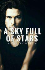 A Sky Full Of Stars | [En Edición] by KathF_