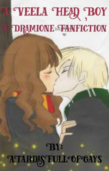 A Veela Head Boy- A Dramione Fanfiction