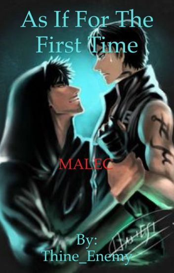 As If For the First Time (Malec Fanfic)