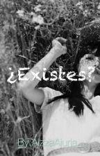 ¿Existes? by AizzaAjuria_