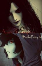 Amor de vampiros (Marshall Lee y tu) by Hey_Ashton