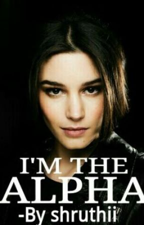 I'm The Alpha by shruthii