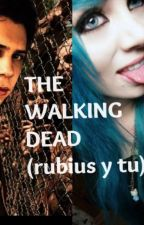 The Walking Dead (rubius y tu)  by Its_Yolz