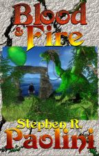 Blood And Fire by stephenpaolini1