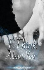 I Think About You (An Auslly FanFic) by LoveliestWonderfill