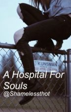 ° A Hospital For Souls ° by carlscomb