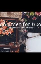 An Order For Two [ Tronnor Oneshots ] by fancifulfranta