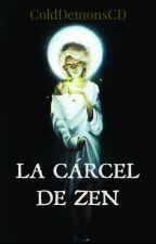 La Cárcel de Zen. by ColdDemonsCD