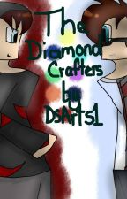 The Diamond Crafters {CANCELLED} by DsArts1