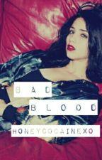 Bad Blood // Z.M A.U by HoneyCocaineXO