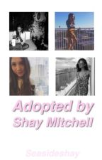 Adopted By Shay Mitchell by seasideshay