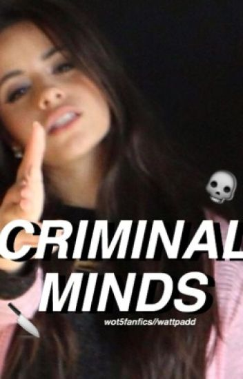 Criminal Minds ( you & camila )