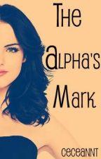 The Alpha's Mark by CeCeAnnT