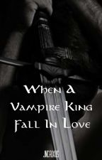 When A Vampire King Fall Inlove by JNCrixus
