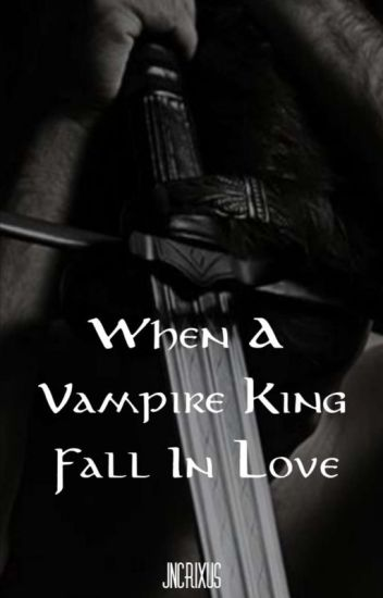 When A Vampire King Fall Inlove