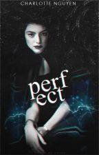 P.E.R.F.E.C.T by kimunkur