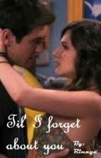 Til' I forget about you (A Big Time Rush fanfic) by rinaya