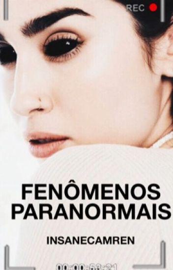 Fenômenos Paranormais ☠ Camren