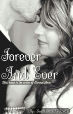 Forever And Ever {First book in the series of Eternal Love} by SalDIRECTIONER