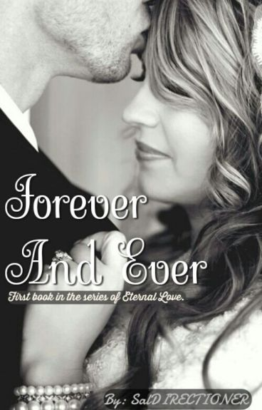 Forever And Ever {First book in the series of Eternal Love}