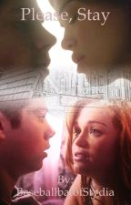 Please, Stay- A Stydia AU by BaseballbatofStydia