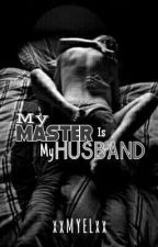 My Master Is My Husband by xxMYELxx