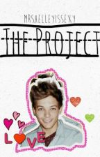 The Project (Louis Tomlinson fanfic) by MrShelleyIsSexy