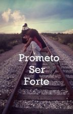 Prometo ser forte (Romance Gay) by Joao_Writter