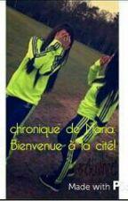 Chronique de Maria: Bienvenue à la cité! by _UneMeeuf_