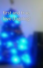 first and true love (tagalog) by TinEydyer