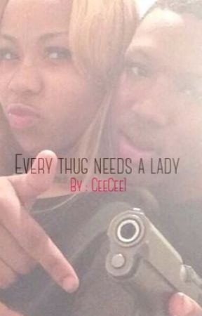 Every Thug Needs A Lady! by CeeCee1