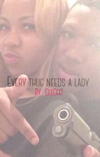 90d6cad7844 Every Thug Needs A Lady! - CeeCee1 - Wattpad