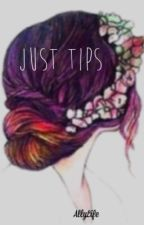 Just Tips! by _Ally_Life_2015_