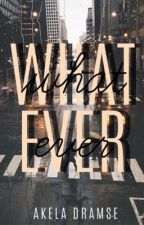 Whatever by heiress-