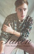 Taken [Kendall Schmidt FanFiction] by RushingPeazer