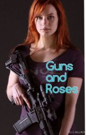 Guns and Roses by DaughterofKingTeller