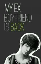 My Ex Boyfriend Is Back (BTS FF) [Editing] #Wattys2018 by khrisce14