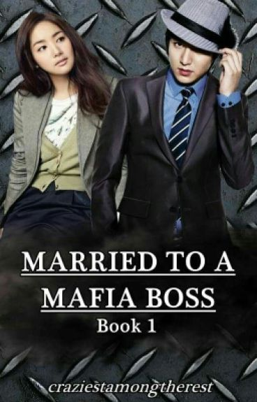 MARRIED TO A MAFIA BOSS #Wattys2016