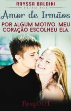 Amor de Irmãos by forever_elgort