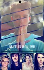 من في المرأه ؟ | who is in the mirror #Wattys2017 by moniawahab
