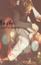 Maybe (A Niam fanfic) by hushedluke