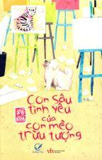 Con Sâu Tình Yêu Của Con Mèo Trừu Tượng - Nhĩ Nhã by chengfeng
