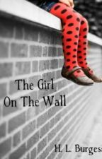 The Girl On The Wall by hbur16