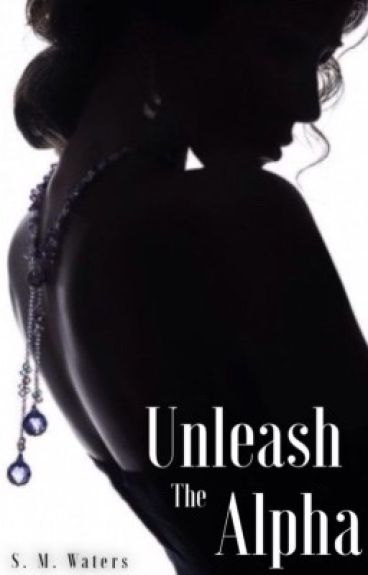 Unleash the Alpha (Realm of the Veiled: Book One) [ON HOLD]