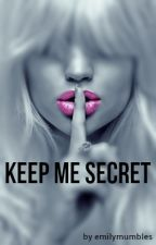 Keep Me Secret by emilymumbles