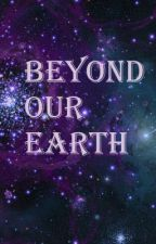 Beyond our Earth by Juffin_is_here