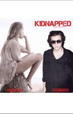 KIDNAPPED (Harry Styles Fanfiction) by heyitsdanns