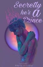 Secretly he's a Prince by JassminFloress