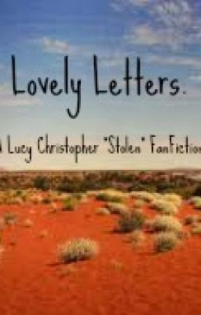 "Lovely Letter. (Lucy Christopher ""Stolen"" FanFiction) SLOW UPDATES by CrazyCranberry"