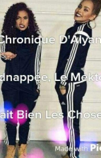 Chronique D'Alyana: Kidnappée, Le Mektoub Fait Bien Les Choses...